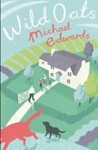 Wild Oats ebook by Michael Edwards