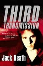Third Transmission ebook by Jack Heath