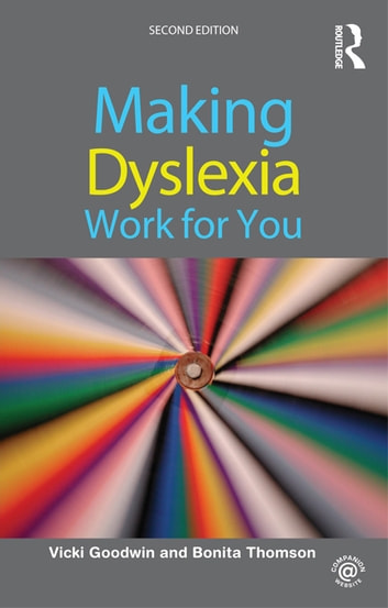 Making Dyslexia Work for You ebook by Vicki Goodwin,Bonita Thomson