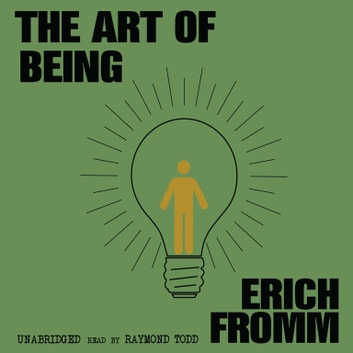 The Art of Being audiobook by Erich Fromm