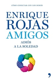 Amigos ebook by Enrique Rojas