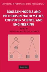Boolean Models and Methods in Mathematics, Computer Science, and Engineering ebook by Crama, Yves