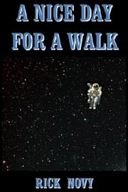 A Nice Day for a Walk ebook by Rick Novy