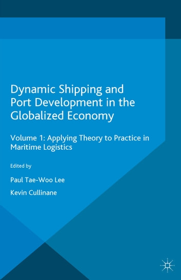 Dynamic Shipping and Port Development in the Globalized Economy - Volume 2: Emerging Trends in Ports ebook by