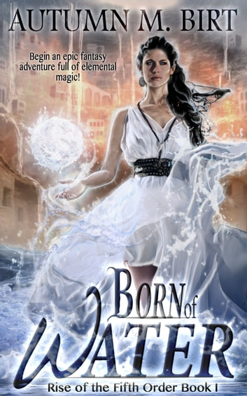 Born of Water ebook by Autumn M. Birt