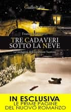 Tre cadaveri sotto la neve ebook by Franco Matteucci