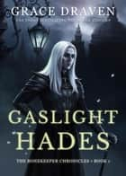 Gaslight Hades - The Bonekeeper Chronicles, #1 電子書 by Grace Draven