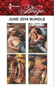 Harlequin Blaze June 2014 Bundle - Riding High\Testing the Limits\Need You Now\Final Score ebook by Vicki Lewis Thompson,Kira Sinclair,Debbi Rawlins,Nancy Warren