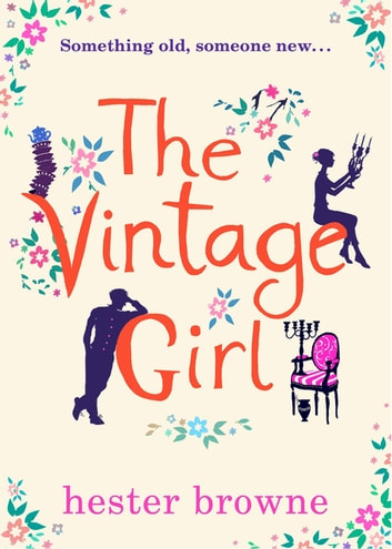 The Vintage Girl - a sweeping romance that will have you laughing out loud ebook by Hester Browne