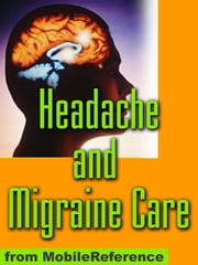 Headache and Migraine Care Study Guide 電子書 by MobileReference