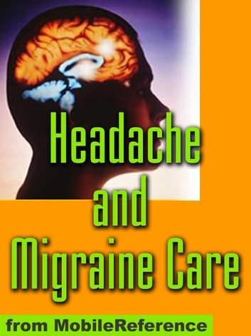 Headache and Migraine Care Study Guide ebook by MobileReference