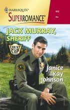 Jack Murray, Sheriff ebook by Janice Kay Johnson