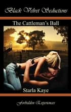 The Cattleman's Ball ebook by Starla Kaye