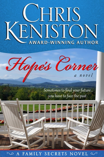 Hope's Corner - A Family Secrets Novel ebook by Chris Keniston