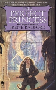 The Perfect Princess ebook by Irene Radford