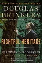 Rightful Heritage - The Renewal of America ebook by Douglas Brinkley