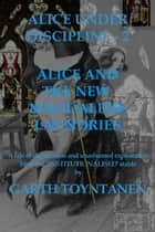 Alice Under Discipline - Part 2 - Alice and the New Magdalene Laundries ebook by Garth Toyntanen