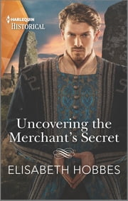 Uncovering the Merchant's Secret ebook by Elisabeth Hobbes