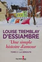 Une simple histoire d'amour, tome 2 ebook by Louise Tremblay d'Essiambre