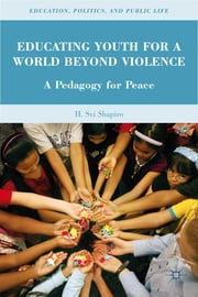 Educating Youth for a World Beyond Violence - A Pedagogy for Peace ebook by H. Svi Shapiro