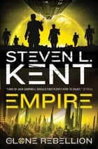The Clone Rebellion: The Clone Empire ebook by Steven L. Kent