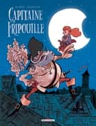 Capitaine Fripouille ebook by Olivier Ka, Alfred