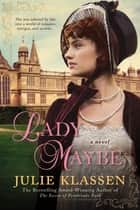Lady Maybe eBook by Julie Klassen