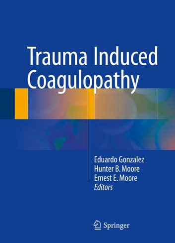 Trauma Induced Coagulopathy ebook by