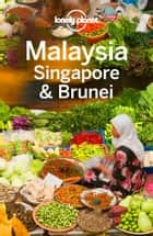 Lonely Planet Malaysia Singapore & Brunei ebook by Lonely Planet, Isabel Albiston, Brett Atkinson,...