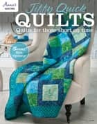 Jiffy Quick Quilts - Quilts for the Time Challenged ebook by Annies