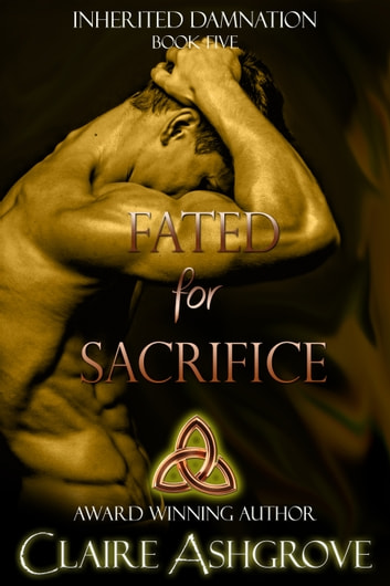 Fated for Sacrifice ebook by Claire Ashgrove