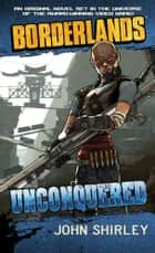 Borderlands #2: Unconquered ebook by John Shirley