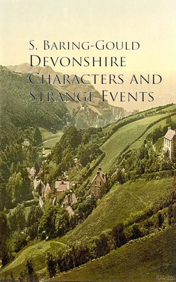 Devonshire Characters and Strange Events ebook by S. Baring-Gould
