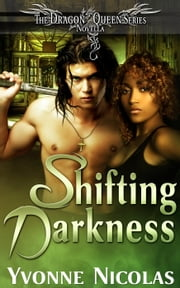 Shifting Darkness - The Dragon Queen Series ebook by Yvonne Nicolas