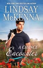 A Chance Encounter ebook by Lindsay McKenna