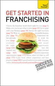 Get Started in Franchising - An indispensible practical guide to selecting and starting your franchise business 電子書 by Kurt Illetschko