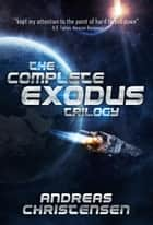 The Complete Exodus Trilogy ebook by Andreas Christensen