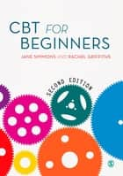 CBT for Beginners ebook by Jane Simmons, Rachel Griffiths