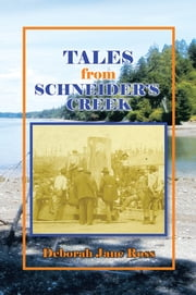 Tales from Schneider's Creek ebook by Deborah Jane Ross
