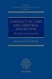 Conflict of Laws and Arbitral Discretion - The Closest Connection Test ebook by Benjamin Hayward