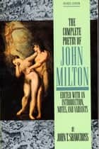 The Complete Poetry of John Milton ebook by John Milton, John T. Shawcross