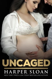 Uncaged - Corps Security, #4 ebook by Harper Sloan
