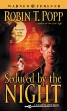 Seduced by the Night ebook by Robin T. Popp