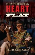 They Tore Out My Heart and Stomped That Sucker Flat ebook by Lewis Grizzard