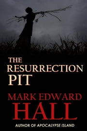 The Resurrection Pit ebook by Mark Edward Hall