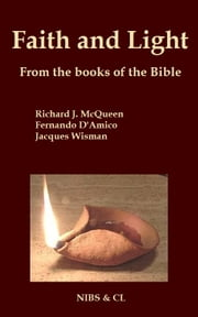 Faith and Light: From the books of the Bible ebook by Richard J. McQueen