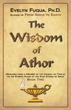The Wisdom of Athor Book Two ebook by Evelyn Fuqua, Ph.D.