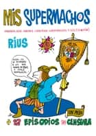 Mis supermachos 2 (Mis supermachos 2) eBook by Rius