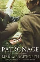Patronage ebook by Maria Edgeworth, John Mullan John Mullan