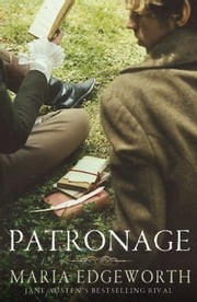 Patronage ebook by Maria Edgeworth,John Mullan